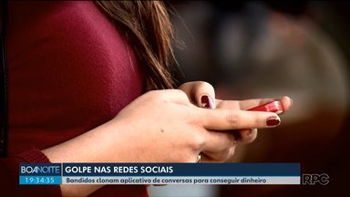 Golpistas clonam plicativo de conversas para conseguir dinheiro - O número de golpes nas redes sociais está crescendo no Paraná. Saiba como se proteger.