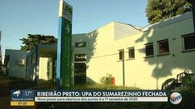 UPA Oeste, em Ribeirão Preto, adia abertura para 1º semestre de 2020 - A promessa era que a unidade, que fica no bairro Sumarézinho, começasse a funcionar em novembro. Moradores esperam há 4 anos.