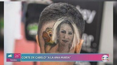 Barbeiro que criou corte 'A La Ana Maria' conversa com a apresentadora - Foto do trabalho dele ganhou as redes