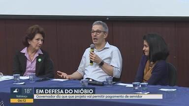 Governador Romeu Zema, do NOVO, voltou a defender a aprovação do projeto do nióbio - Governo diz que vai usar o dinheiro para pagar o décimo terceiro salário do funcionalismo público.