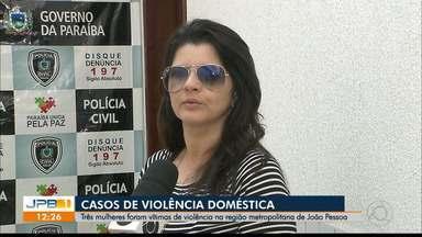 Três mulheres foram vítimas de violência na região metropolitana de João Pessoa - Das três vítimas, duas já tinha denunciado os companheiros.