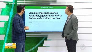 Equipe do Vitória decide não treinar com bola por causa de salários atrasados - Jogadores estão sem receber há dois meses.