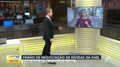 Enel faz feirão para renegociar dívidas - Saiba mais em g1.com.br/ce