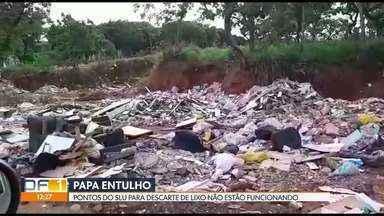 Pontos de descarte de lixo do SLU estão fechados - A reclamação vem de moradores do Gama, Planaltina e Ceilândia.