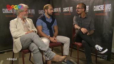 Daqui participa da coletiva do filme 'Carcereiros' - Nynrod esteve na coletiva do filme e conversou com os atores que participam do longa.