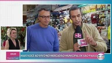 'Mais Você' pesquisa preços da ceia de natal no Mercadão de São Paulo - Saiba o que preparar para não gastar demais nas festas de fim de ano