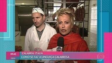Ana Maria acompanha fabricação da verdadeira linguiça calabresa - Apresentadora relembra viagem à Itália em 2003
