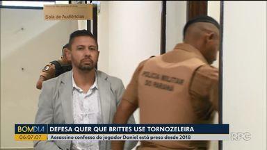 Defesa quer que Brittes use tornozeleira eletrônica - Assassino confesso do jogador Daniel está preso desde 2018.
