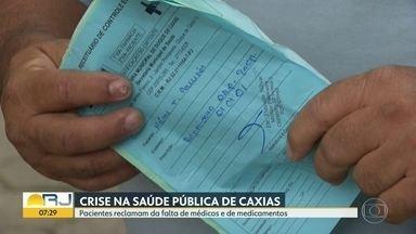 Saúde pública em Caxias, na Baixada, em crise - Pacientes reclamam que faltam médicos e medicamentos nas unidades de saúde do município.