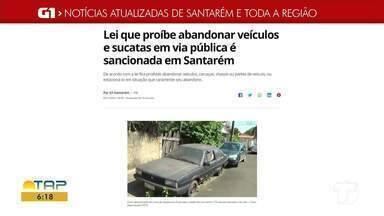 Lei que proíbe abandono de veículos e sucatas é destaque no G1 Santarém e região - Acesse essas e outras reportagens através do celular, tablet ou computador.