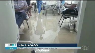 MP quer explicações sobre alagamento no Hospital Regional de Araguaína - MP quer explicações sobre alagamento no Hospital Regional de Araguaína