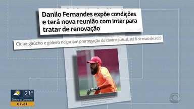 Danilo Fernandes terá nova reunião com Inter para tratar de renovação - Clube gaúcho e goleiro negociam prorrogação do contrato atual.