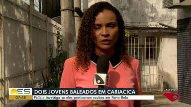 Jovens são baleados em Cariacica, ES - Polícia investiga se eles praticavam roubos Porto Belo.