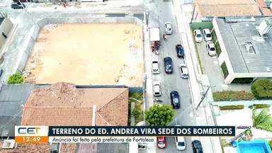 Terreno do Edifício Andrea vai ser sede do Corpo de Bombeiros - Saiba mais no g1.com.br/ce