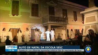 JPB2JP: Auto de Natal da Escola do Sesc - Espetáculo com diferentes expressões artísticas fala do nascimento de Jesus.