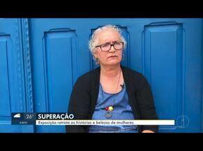 Exposição mostra história de superação de mulheres em Montes Claros - Exposição retrata histórias de mulheres.