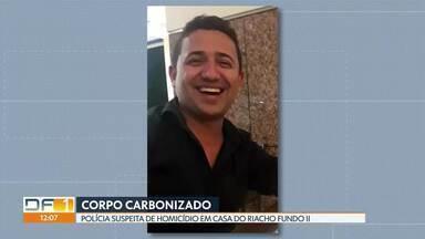 Polícia investiga morte de homem que morreu carbonizado como homicídio - Vizinhos chamaram Bombeiros na madrugada desta quinta-feira (12) ao ver fogo na casa que fica no Riacho Fundo II.