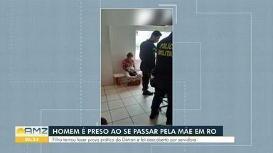 Homem finge ser a mãe em prova do Detran e é preso em RO - Instrutora desconfiou e chamou a polícia.