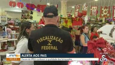 Alerta aos pais - Fiscais do IPEM conferem a qualidade dos brinquedos em Boa Vista