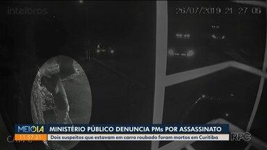 MP denuncia policiais por assassinato - Dois suspeitos que estavam em carro roubado foram mortos em Curitiba