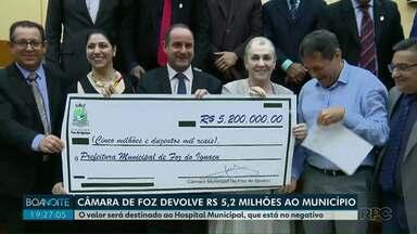 Câmara de vereadores de Foz devolve R$ 5,2 milhões ao município - O valor será destinado ao Hospital Municipal, que está no negativo.