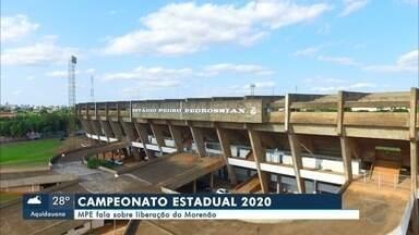 MPE fala sobre liberação do Morenão para Estadual 2020 - Em Campo Grande.