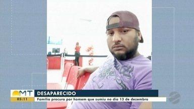 Família procura por homem que sumiu em Cuiabá no dia 13 de dezembro - Família procura por homem que sumiu em Cuiabá no dia 13 de dezembro