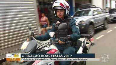 Operação 'Boas Festas' garante segurança dos santarenos durante compras de fim de ano - Policiamento foi intensificado na área central da cidade.