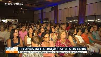 Federação Espírita da Bahia completa 104 anos e Divaldo Franco participa de palestra - Celebração contou com palestra do líder espírita.