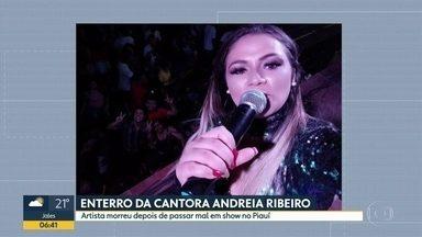 Corpo da cantora Andreia Robeiro será enterrado en Biritiba Mirim - Artista morreu depois de passal mal em um show no Piauí