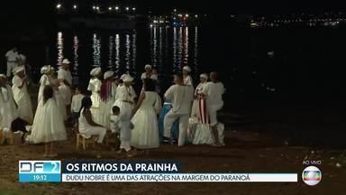 Prainha também será palco de atrações para virada do ano - Ao todo, serão 17 apresentações na Praça dos Orixás, na margem do Lago Paranoá.