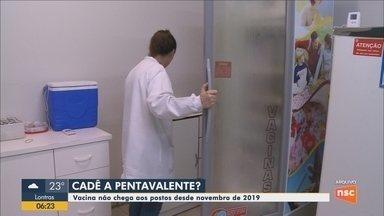 Vacina pentavalente está desde novembro de 2019 sem chegar em postos de SC - Vacina pentavalente está desde novembro de 2019 sem chegar em postos de SC