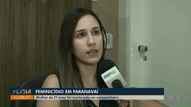 Mulher de 21 anos foi morta pelo ex-companheiro, no noroeste - O crime foi em Paranavaí na madrugada desta terça-feira (7).