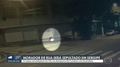 Corpo do morador de rua que foi queimado na Mooca será sepultado em Sergipe - Polícia investiga se explosão que o matou foi criminosa ou acidental.