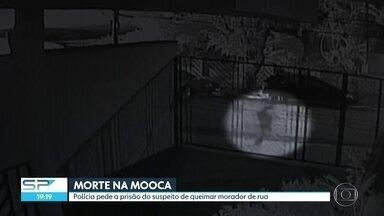 Polícia pede prisão de suspeito de queimar e matar morador na Mooca - O suspeito também é morador de rua e foi identificado pelas imagens de câmeras de segurança.