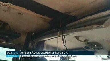 Polícia Rodoviária Federal apreende cerca de 500 celulares - O motorista disse que mora em Foz do Iguaçu e levaria os aparelhos para São Paulo.