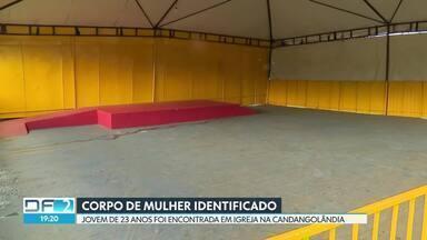 Polícia identifica corpo de mulher encontrado na Candangolândia - Larissa Francisca Maciel tinha 23 anos e foi encontrada em uma tenda onde aconteciam cultos evangélicos.