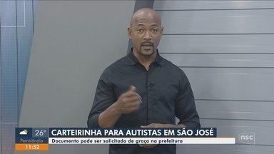Carteirinha para autistas pode ser solicitada gratuitamente na Prefeitura de São José - Carteirinha para autistas pode ser solicitada gratuitamente na Prefeitura de São José
