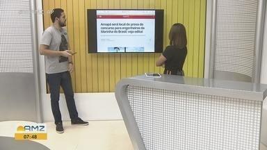 Portal G1 Amapá destaca concurso da Marinha com local de provas em Santana - Seleção oferta vagas para engenheiros.