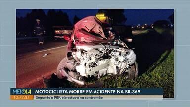 Motociclista na contramão morre em acidente na BR-369 em Cascavel - Segundo a PRF ele teria feito um acesso a rodovia e entrou na contramão e bateu de frente com um carro