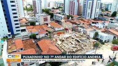 Edifício Andrea: Policia investiga se puxadinho no sétimo andar contribuiu para o desabame - Saiba mais em g1.com.br/ce