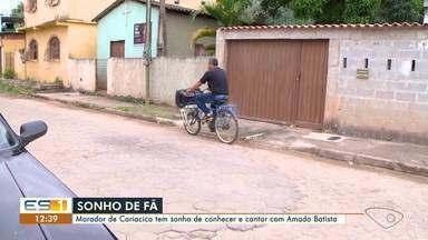 Morador de Cariacica, ES, tem sonho de conhecer e de cantar com Amado Batista - O filho de seu João postou um vídeo nas redes sociais para ajudá-lo a realizar esse sonho.