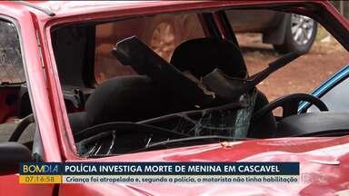 Polícia investiga morte de menina em Cascavel - Criança foi atropelada e segundo a Polícia o motorista não tinha habilitação.