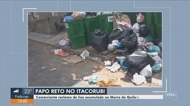 Quadro 'Papo Reto': Comerciante reclama de lixo acumulado em Florianópolis - Quadro 'Papo Reto': Comerciante reclama de lixo acumulado em Florianópolis