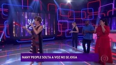 Nany People solta a voz no 'Se Joga' - Apresentadores se divertem com a apresentação