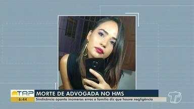 Sindicância aponta erro médico em morte de advogada em Santarém - Caso aconteceu em 2019.
