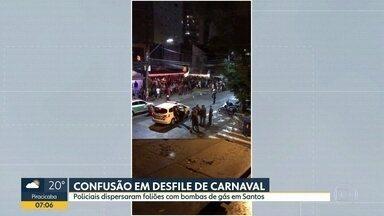 Confusão em desfile de carnaval em Santos - Policiais dispersaram foliões com bombas de gás