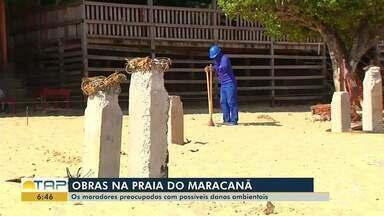 Preocupados com danos ambientais, moradores do Maracanã participam de reunião - Obra mudou completamente a paisagem na praia do Maracanã; veja na reportagem.
