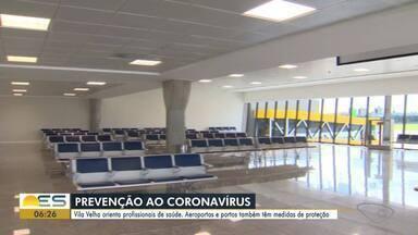 Vila Velha orienta profissionais de saúde sobre o coronavírus, no ES - Aeroportos e portos também têm medidas de proteção.