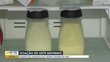 Hospital das Clínicas faz campanha pra receber doações de leite, no ES - Confira o que é preciso fazer para doar.